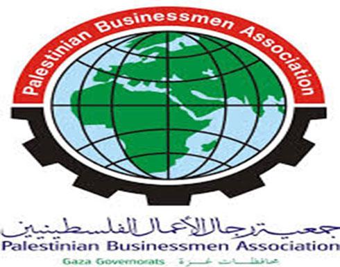 """""""رجال الأعمال الفلسطينيين"""": توقف أكثر من 95% من مصانع غزة"""