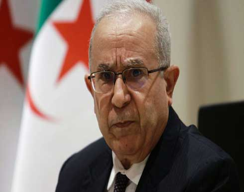 وزير خارجية الجزائر: دول الجوار تتحمل تبعات الاضطرابات في ليبيا
