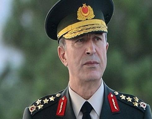 رئيس أركان الجيش التركي: لن نسمح بإقامة كيان إرهابي في سوريا