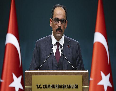 قالن: يجب على الحلفاء أن يدعموا تركيا في محاربة الإرهاب