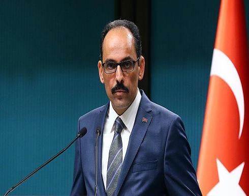 قالن: الدعوة الألمانية لنزع السلاح في سرت والجفرة قد تكون مقبولة مبدئيا من تركيا
