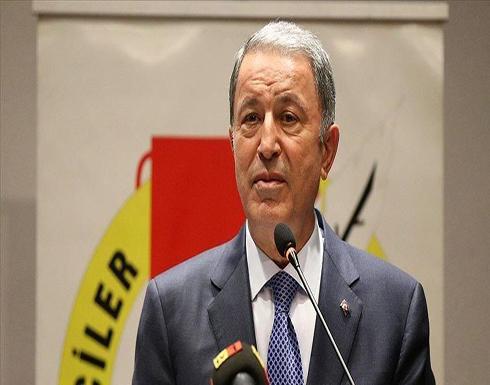 وزير الدفاع التركي: سنفعل كل مايلزم من أجل أشقائنا الليبيين